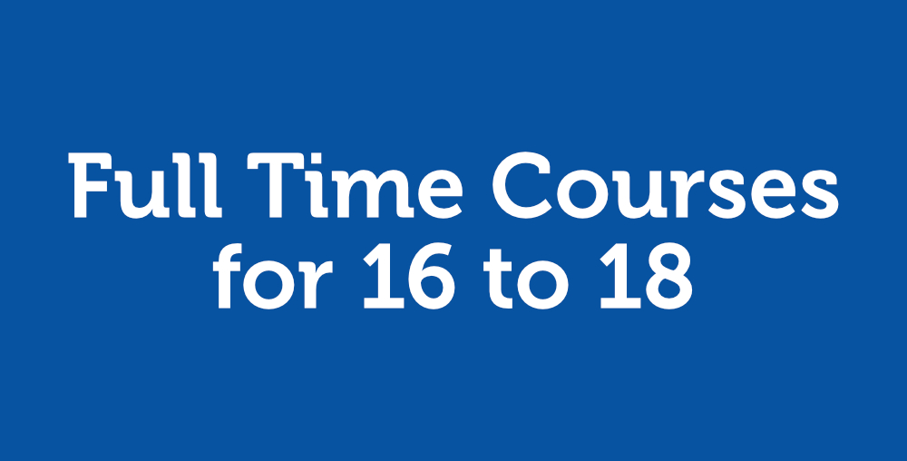 Full Time Courses for 16 to 18